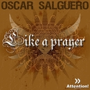 Like A Prayer/Oscar Salguero
