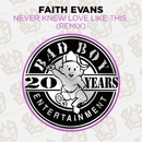 Never Knew Love Like This (Remix)/Faith Evans
