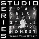 Write Your Story (Studio Series Performance Track)/Francesca Battistelli