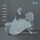 The Callas Rarities - Callas Remastered/マリア・カラス