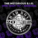Who Shot Ya? / Warning/The Notorious B.I.G.