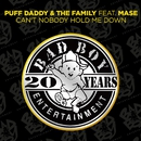 Can't Nobody Hold Me Down (feat. Mase)/Puff Daddy & The Family