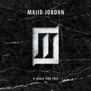 A Place Like This/Majid Jordan