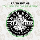 You Used To Love Me (Remix)/Faith Evans