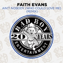 Ain't Nobody (Who Could Love Me) [Remix]/Faith Evans