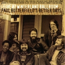 Live At Winterland Ballroom/Paul Butterfield's Better Days