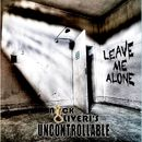Leave Me Alone/Nick Oliveri's Uncontrollable