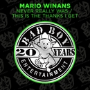Never Really Was / This Is The Thanks I Get/Mario Winans