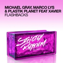 Flashbacks (feat. Xavier)/Marco Lys & Michael Gray & Plastik Planet