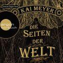 Die Seiten der Welt (Ungekürzte Fassung)/Kai Meyer