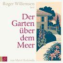 Der Garten über dem Meer/Roger Willemsen