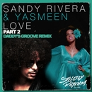 Love - Part 2/Sandy Rivera & Yasmeen