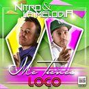 Me Tienes Loco/Nitro & La Melodía