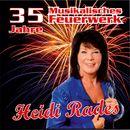 35 Jahre musikalisches Feuerwerk/Heidi Rades