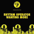 Wanting More/Rhythm Operator