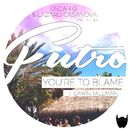 You're To Blame feat. Dawn Tallman/Oscar G, Lazaro Casanova, Futro