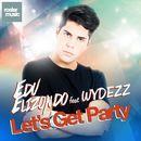 Let's Get Party [feat. Wydezz]/Edu Elizondo