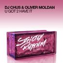 U Got 2 Have It/DJ Chus & Oliver Moldan
