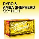 Sky High/Dyro & Amba Shepherd