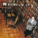 Famous Last Words/Al Stewart