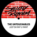 Just Da Way U Want/The Untouchables