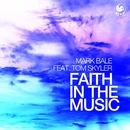Faith in the Music (feat. Tom Skyler)/Mark Bale