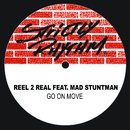 Go On Move (feat. The Mad Stuntman)/Reel 2 Real