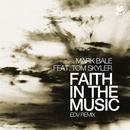 Faith in the Music (feat. Tom Skyler) [EDV Remix]/Mark Bale