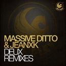 Deux/Massive Ditto & Jeanxk