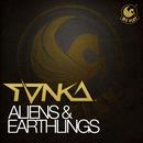 Aliens & Earthlings/Tonka
