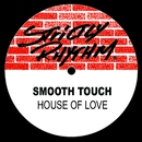 House Of Love/Smooth Touch