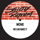 We Can Make It/Mone