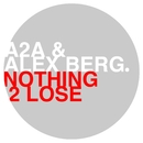 Nothing 2 Lose/A2A & Alex Berg