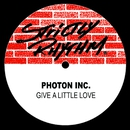Give A Little Love/Photon Inc.