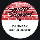 Keep On Groovin'/DJ Sneak