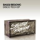 Disco Tech EP/Baggi Begovic