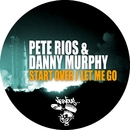 Start Over / Let Me Go/Pete Rios, Danny Murphy