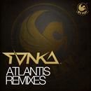 Atlantis (Remixes)/Tonka