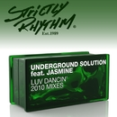Luv Dancin' (feat. Jasmine) [2010 Mixes]/Underground Solution