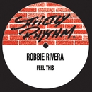 Feel This/Robbie Rivera