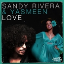 Love/Sandy Rivera & Yasmeen