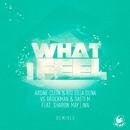 What I Feel (feat. Sharon May Linn) [Remixes]/Arone Clein & Rio Dela Duna vs. Brockman & Basti M