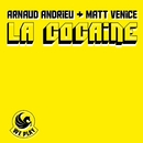La Cocaine/Arnaud Andrieu & Matt Venice