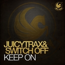 Keep On/JuicyTrax & Switch Off