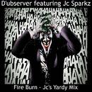 Fire Burn [feat. Jc Sparkz] (Jc's Yardy Mix)/D'ubserver