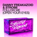 Follow Me (Open Your Eyes)/Danny Freakazoid & Strobe