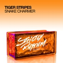 Snake Charmer/Tiger Stripes