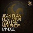 Mindset (feat. Vikki And The Violence)/Jean Elan