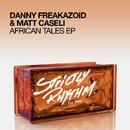 African Tales EP/Danny Freakazoid & Matt Caseli