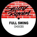 Choices/Full Swing